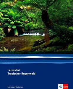 """Lernen an Stationen """"Lernzirkel Tropischer Regenwald"""""""