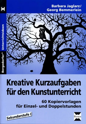 Kreative Kurzaufgaben für den Kunstunterricht