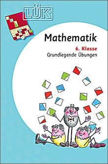 Lük-Heft Mathematik 6. Klasse