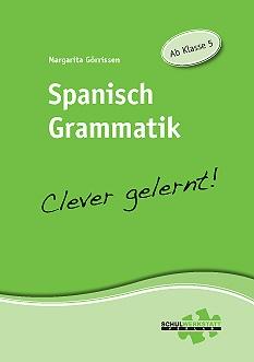 Spanisch Grammatik clever gelernt, ab Klasse 5, Arbeitsheft