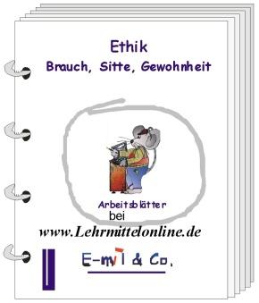 Ethik - Sozialverhalten, Gesetze, Regeln, Werte, Sitten und Bräu